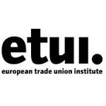 The European Trade Union Institute (ETUI)